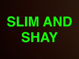 Slim_and_Shay